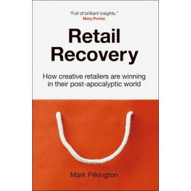 Retail Recovery: How Creative Retailers Are Winning in their Post-Apocalyptic World (Paperback)