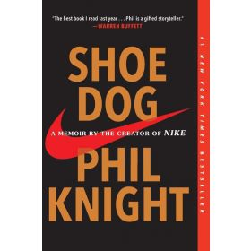 Shoe Dog: A Memoir by the Creator of Nike (Paperback)