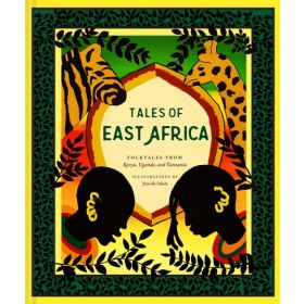 Tales of East Africa: African Folklore Book for Teens and Adults, Illustrated Stories and Literature from Africa (Hardcover)