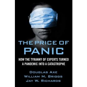 The Price of Panic: How the Tyranny of Experts Turned a Pandemic into a Catastrophe (Hardcover)