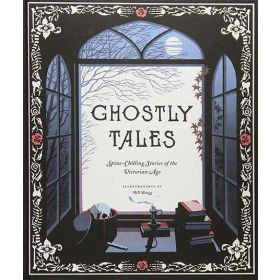 Ghostly Tales: Spine-Chilling Stories of the Victorian Age (Hardcover)