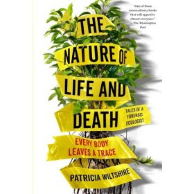 The Nature of Life and Death: Every Body Leaves A Trace (Paperback)