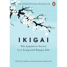 Ikigai: The Japanese Secret to a Long and Happy Life (Hardcover)