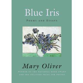 Blue Iris: Poems and Essays (Paperback)
