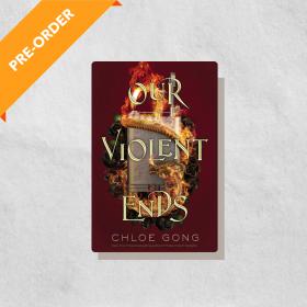 Our Violent Ends: These Violent Delights, Book 2 (Hardcover)