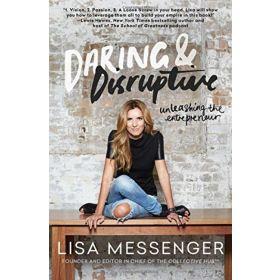 Daring & Disruptive: Unleashing the Entrepreneur (Paperback)