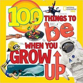 100 Things to Be When You Grow Up (Paperback)