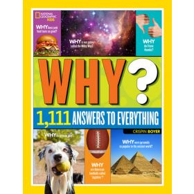 National Geographic Kids Why?: Over 1,111 Answers to Everything (Hardcover)