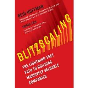 Blitzscaling: The Lightning-Fast Path to Building Massively Valuable Companies, Export Edition (Paperback)