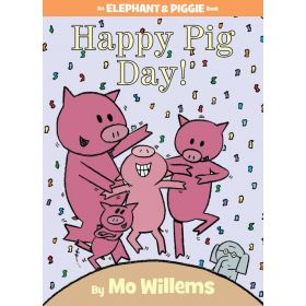 Happy Pig Day!, An Elephant and Piggie Book (Hardcover)