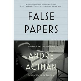 False Papers: Essays on Exile and Memory (Paperback)