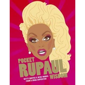 Pocket RuPaul Wisdom: Witty Quotes and Wise Words From a Drag Superstar (Hardcover)