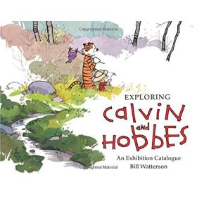 Exploring Calvin and Hobbes: An Exhibition Catalogue (Paperback)