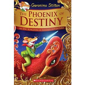 The Phoenix of Destiny: Geronimo Stilton and the Kingdom of Fantasy, Special Edition (Hardcover)
