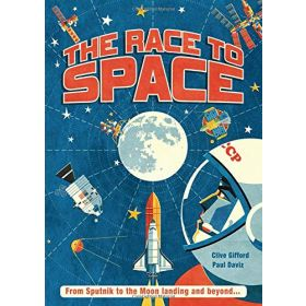 The Race to Space: From Sputnik to the Moon Landing and Beyond... (Hardcover)