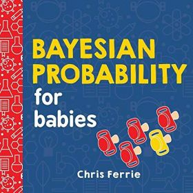 Bayesian Probability for Babies: Baby University (Board Book)
