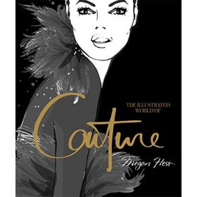 The Illustrated World of Couture (Hardcover)