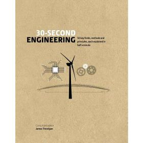 30-Second Engineering: 50 Key Fields, Methods, and Principles, Each Explained in Half a Minute (Hardcover)