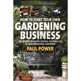 How to Start Your Own Gardening Business (Paperback)