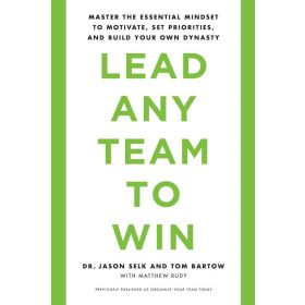 Lead Any Team to Win: Master the Essential Mindset to Motivate, Set Priorities, and Build Your Own Dynasty(Paperback)
