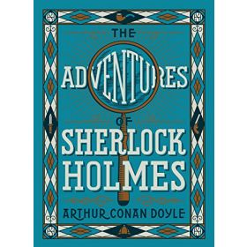 The Adventure of Sherlock Holmes, Barnes & Noble Leatherbound Children's Classics (Hardcover)