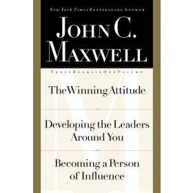Maxwell 3-in-1: The Winning Attitude, Developing the Leaders Around You, Becoming a Person of Influence (Hardcover)