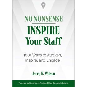 No Nonsense: Inspire Your Staff: 100+ Ways to Awaken, Inspire, and Engage (Paperback)