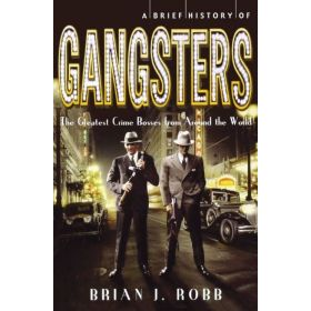 A Brief History of Gangsters (Paperback)