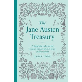 The Jane Austen Treasury: A Delightful Collection of Insights into Her Life, Her Times and Her Novels (Hardcover)