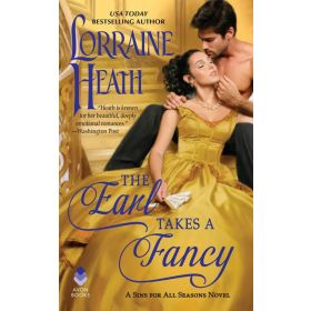 The Earl Takes A Fancy: A Sins for All Seasons Novel, Book 5 (Mass Market)