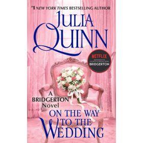 On the Way to the Wedding: Bridgertons, Book 8 (Mass Market)