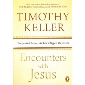 Encounters with Jesus: Unexpected Answers to Life's Biggest Questions (Paperback)