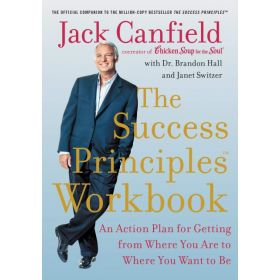 Success Principles Workbook: An Action Plan for Getting from Where You Are to Where You Want to Be (Paperback)