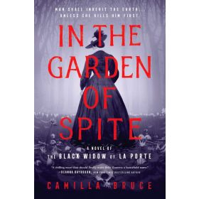 In the Garden of Spite: A Novel of the Black Widow of La Porte, Export Edition (Paperback)