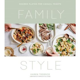 Family Style: Shared Plates for Casual Feasts (Paperback)