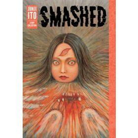 Smashed: Junji Ito Story Collection (Hardcover)