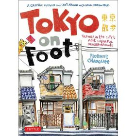 Tokyo on Foot: Travels in the City's Most Colorful Neighborhoods (Paperback)