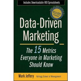 Data-Driven Marketing: The 15 Metrics Everyone in Marketing Should Know (Hardcover)