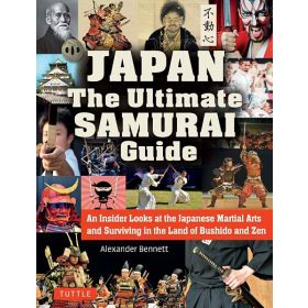Japan The Ultimate Samurai Guide: An Insider Looks at the Japanese Martial Arts and Surviving in the Land of Bushido and Zen (Paperback)