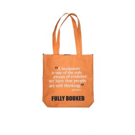 """Fully Booked Quote Bag (Orange): """"A bookstore is one of the only pieces (...)"""""""