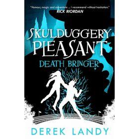 Skulduggery Pleasant: Death Bringer, Book 6 (Paperback)