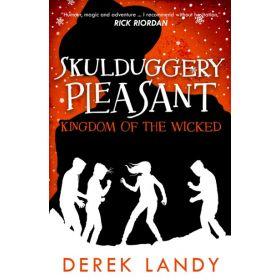 Kingdom of the Wicked: Skulduggery Pleasant, Book 7 (Paperback)