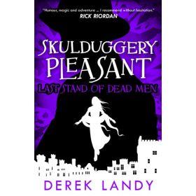 Last Stand of Dead Men: Skulduggery Pleasant, Book 8 (Paperback)