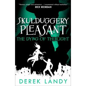 The Dying of the Light: Skulduggery Pleasant, Book 9 (Paperback)