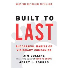 Built to Last: Successful Habits of Visionary Companies, Good to Great Book 2, 3rd Edition (Paperback)