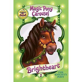 Brightheart: Magic Pony Carousel, Book 2 (Paperback)