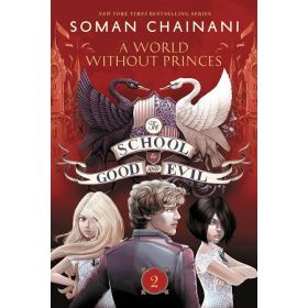 A World Without Princes: The School for Good and Evil, Book 2 (Paperback)