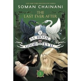 The Last Ever After: The School for Good and Evil, Book 3 (Paperback)