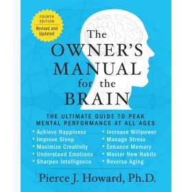 The Owner's Manual for the Brain: The Ultimate Guide to Peak Mental Performance at All Ages, 4th Edition (Paperback)