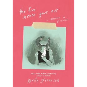 The Fire Never Goes Out: A Memoir in Pictures (Paperback)